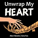 Unwrap My Heart: Or, It's Time for Mummies | Alex Falcone,Ezra Fox