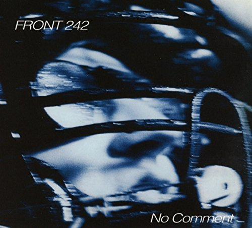 Front 242 - No Comment/politics Of Pressure (Remastered Re-Release) - Zortam Music
