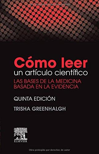 Descargar Libro Cómo Leer Un Artículo Científico - 5ª Edición Trisha Greenhalgh Obe Frcp Frcgp