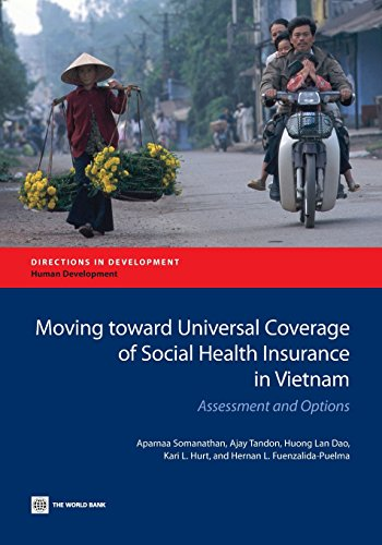 Moving toward Universal Coverage of Social Health Insurance in Vietnam: Assessment and Options (Directions in Development)