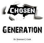 The Chosen Generation | Dr. Shannon C. Cook