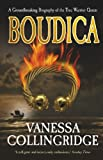 Boudica: A Groundbreaking Biography of the True Warrior Queen