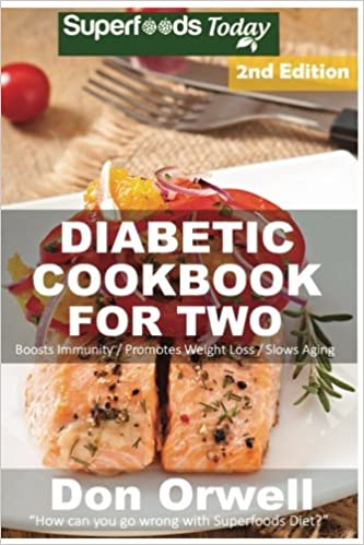 Diabetic cookbook for two over 285 diabetes type 2 quick easy diabetic cookbook for two over 285 diabetes type 2 quick easy gluten free low cholesterol whole foods recipes full of antioxidants phytochemicals forumfinder Images