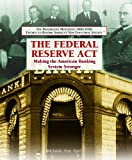 The Federal Reserve Act, Melanie Ann Apel, 1404201963
