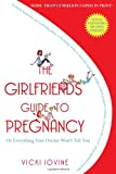 The Girlfriends' Guide to Pregnancy, Vicki Iovine, 141652472X