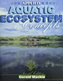 Applied Aquatic Ecosystem Concepts, MacKie, Gerald L., 0757508839
