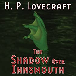 The Shadow over Innsmouth (Dramatized)