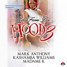 Girls from da Hood, Book 3 Audiobook by Mark Anthony, KaShamba Williams,  Buck 50 Productions - producer,  MadameK Narrated by Mishi LaChappelle