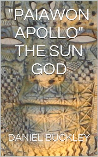 Book: PAIAWON APOLLO - THE SUN GOD by Daniel Peter Buckley