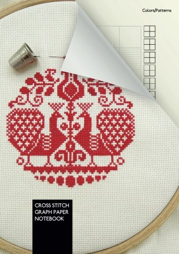 Cross Stitch Graph Paper Notebook: Embroidery - 110 pages - cream paper - 14 and 10 count graph paper - large format ( DIN A4 ) perfect binding