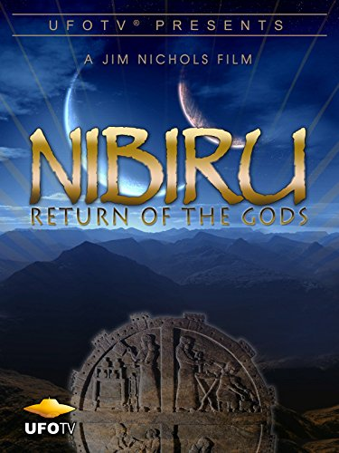 UFOTV Presents: Nibiru - Return of the Gods (Preparation For The Coming Of Jesus Christ)