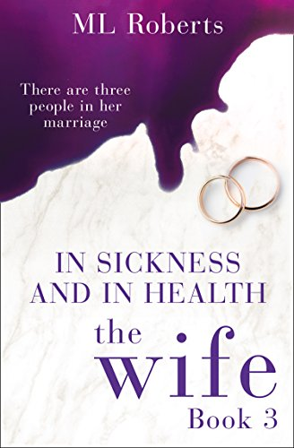 (The Wife - Part Three: In Sickness and In Health (The Wife series))
