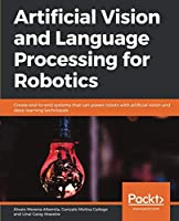 Artificial Vision and Language Processing for Robotics Front Cover