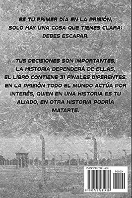 La prisión: Elige tu propia aventura: Amazon.es: Díez Galán, Ramón, Efraín Iracheta, Jorge: Libros