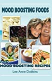 img - for Mood Boosting Foods and Mood Boosting Recipes book / textbook / text book