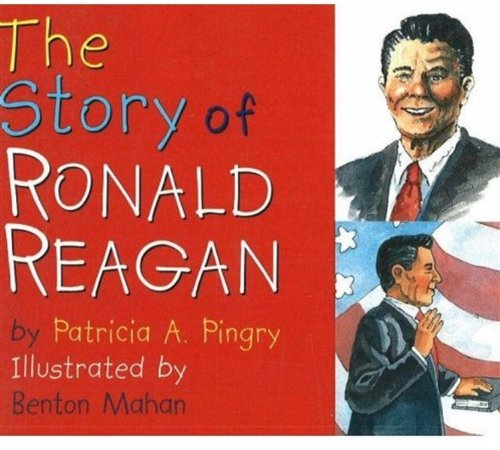 The Story of Ronald Reagan