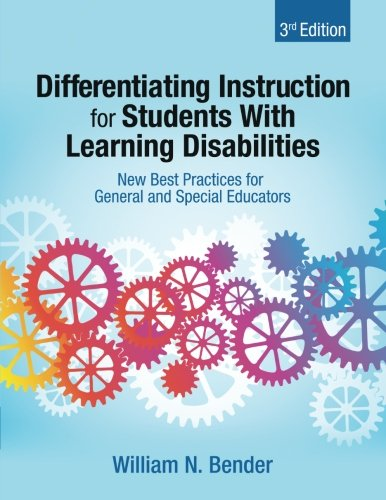 Differentiating Instruction for Students With Learning Disabilities: New Best Practices for General and Special Educators (Volume 3)