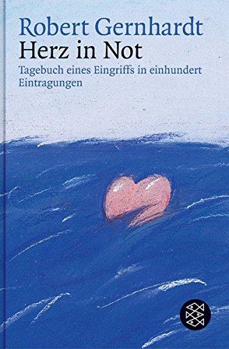 Herz in Not: Tagebuch eines Eingriffs in einhundert Eintragungen