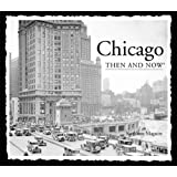 Chicago Then and Now (Compact): 2nd Edition