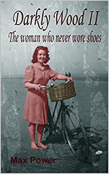 Darkly Wood II: The woman who never wore shoes by [Power, Max]