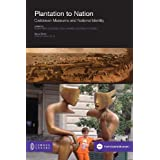 Plantation to Nation: Caribbean Museums and National Identity (Inclusive Museum)