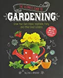 The Ultimate Guide to Gardening: Grow Your Own Indoor, Vegetable, Fairy, and Other Great Gardens (Craft It Yourself)
