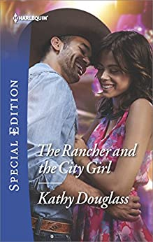 The Rancher and the City Girl (Sweet Briar Sweethearts) by [Douglass, Kathy]