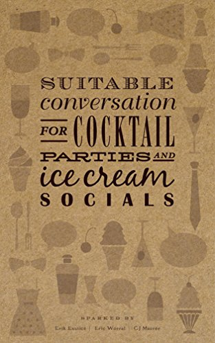 Suitable Conversation for Cocktail Parties and Ice Cream Socials: Seeking wisdom in the everyday.