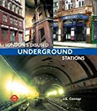 London's Disused Underground Stations: New paperback edition