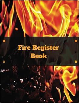 Amazon com: Fire Register Book: Fire Alarm Log
