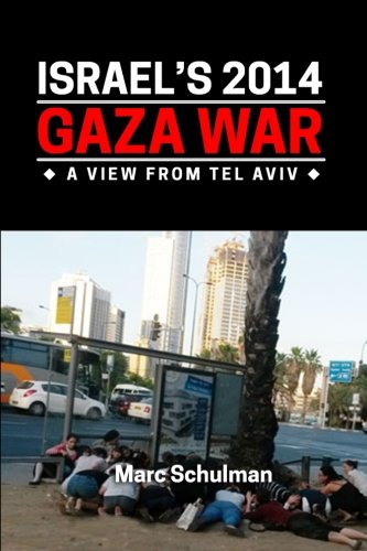 (Israel's 2014 Gaza War: A View From Tel Aviv)