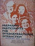 Preparing Participants for Intergenerati, Haworth Press Inc. Staff, 078901324X