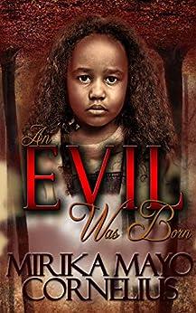 An Evil Was Born by [Mayo Cornelius, Mirika]