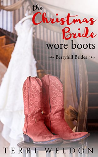 The Christmas Bride Wore Boots (Berryhill Brides