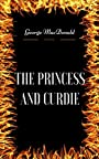 The Princess and Curdie: By George MacDonald - Illustrated