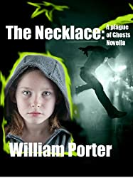 The necklace (The Plague of Ghosts Book 1)