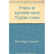 PRIÈRE ET SAINTETÉ DANS L'ÉGLISE RUSSE SO33