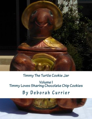 Timmy The Turtle Cookie Jar (Timmy Loves Chocolate Chip Cookies) (Volume 1) (Turtle Cookie Jar)