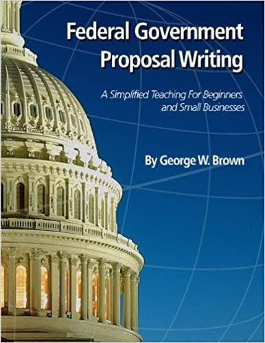 Federal Government Proposal Writing Learn Federal Proposal Writing