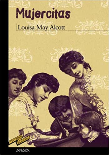 Amazon.com: Mujercitas / Little Women (Tus Libros Seleccion / Your Book Selection) (Spanish Edition) (9788466793155): Louisa May Alcott, Enrique Flores: ...