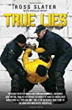 True Lies, Slater Ross, 1782194584