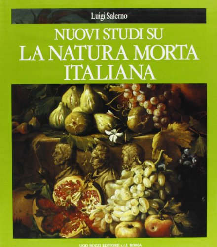 Nuovi studi su la natura morta italiana =: New studies on Italian still life painting (Italian Edition)