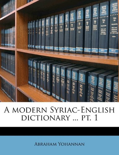 Download A modern Syriac-English dictionary ... pt. 1 pdf epub