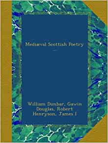 a biography of william dunbar the scottish poet William dunbar facts: the scottish poet and courtier william dunbar (ca 1460-ca 1520) wrote satirical, occasional, and devotional works although he is.
