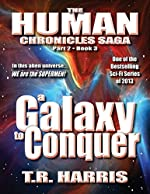 A Galaxy To Conquer: (The Human Chronicles Saga Book #8