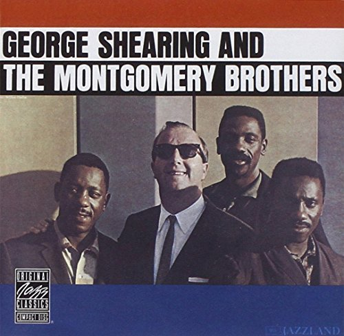George Shearing - George Shearing And The Montgomery Brothers By George Shearing - Zortam Music