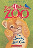 The Lonely Lion Cub (Zoe's Rescue Zoo #1)