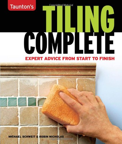 Tiling Complete: Expert Advice From Start to Finish