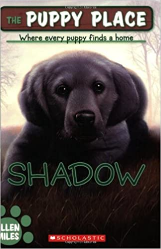 Amazoncom The Puppy Place 3 Shadow 9780439793810 Ellen Miles