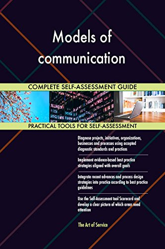 Models of communication Toolkit: best-practice templates, step-by-step work plans and maturity diagnostics (Best Model Of Communication)
